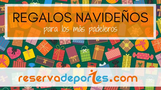 regalos-padel-navidad-reservadeportes